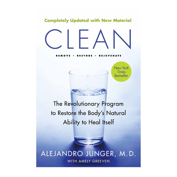 Harper Collins Clean: The Revolutionary Program to Restore the Body's Natural Ability to Heal Itself (Expanded Version)