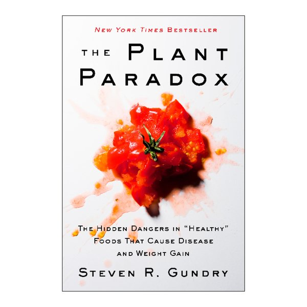 """Harper Collins The Plant Paradox: The Hidden Dangers in """"Healthy"""" Foods That Cause Disease and Weight Gain"""