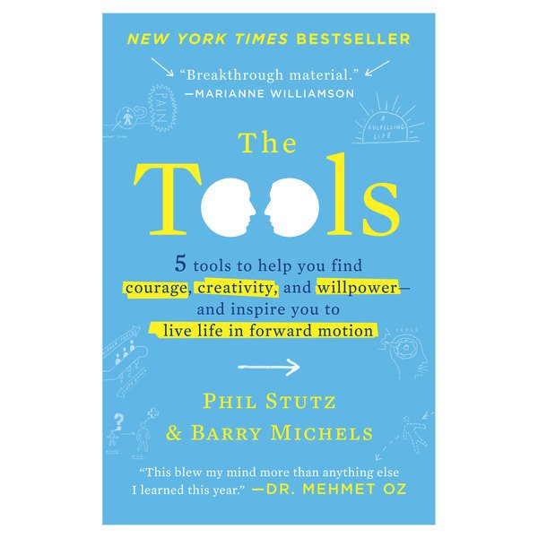 Penguin Random House The Tools: 5 Tools to Help You Find Courage, Creativity, and Willpower—and Inspire You to Live Life in Forward Motion