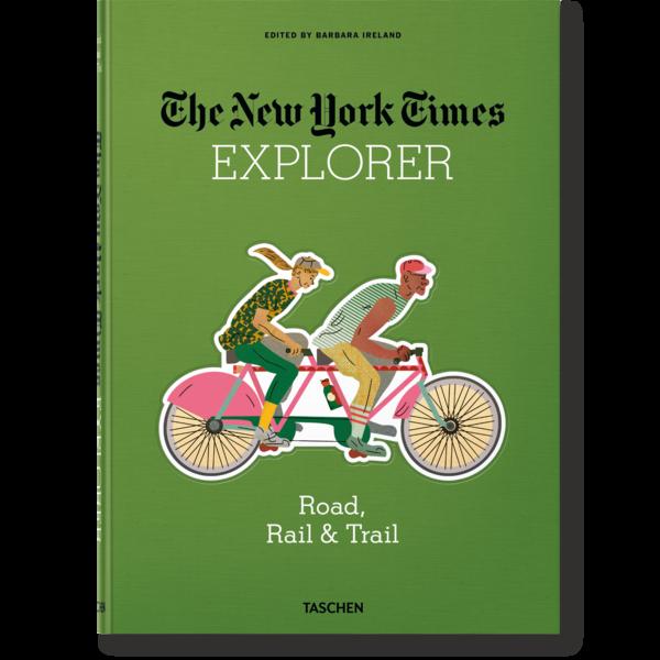 TASCHEN The New York Times: Explorer - Road, Rail & Trail
