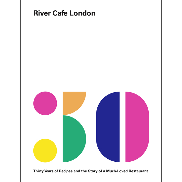 Penguin Random House London River Cafe Cookbook: Anniversary Edition