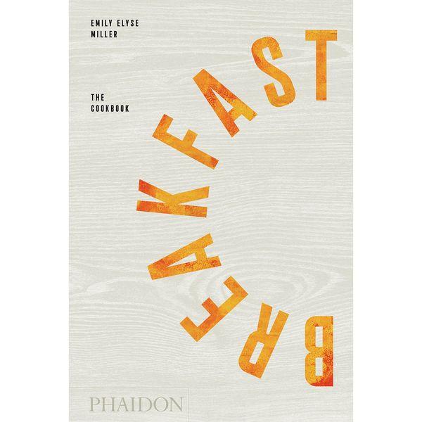 Phaidon Breakfast: The Cookbook