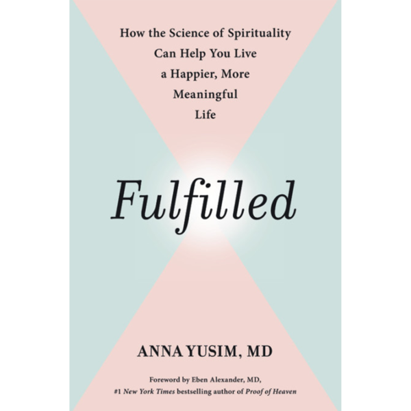 Hachette Fulfilled: How the Science of Spirituality can help you live a happier, more meaningful life